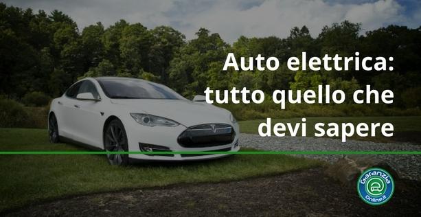 auto elettriche: tutto quello che devi sapere
