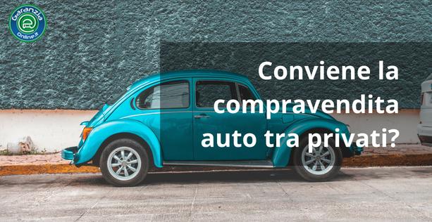 Compravendita auto tra privati: quando conviene