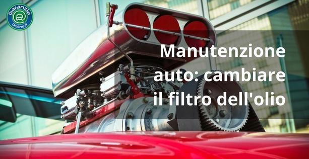 Quando cambiare il filtro olio dell'auto?