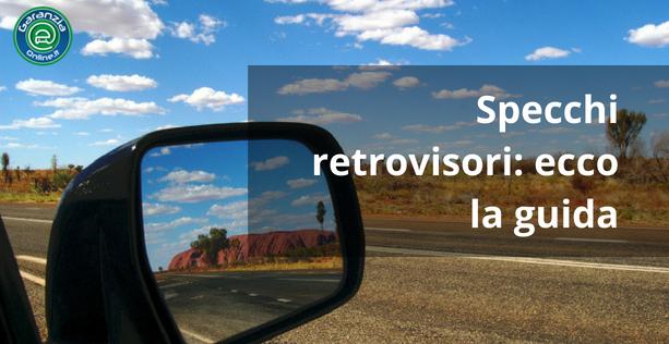 Specchietti retrovisori auto: regole e modelli