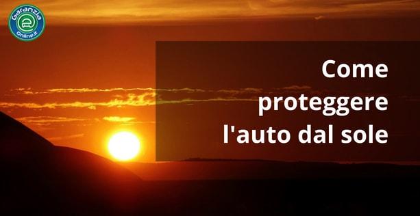 Proteggere l'auto dal sole: cosa sapere?