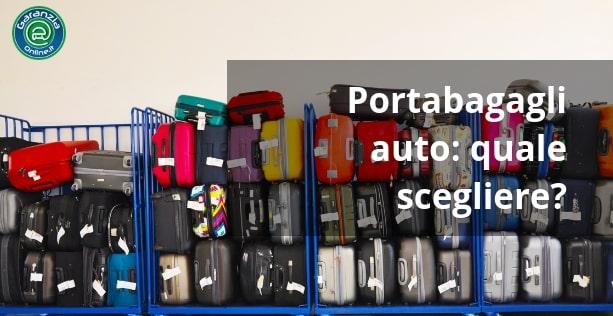 Come scegliere il miglior portabagagli auto