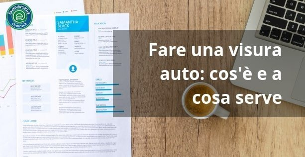 Cos'è e come si fa una visura auto