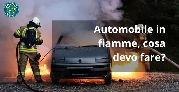 cosa fare se auto prende fuoco