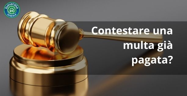 Come contestare una multa già pagata?