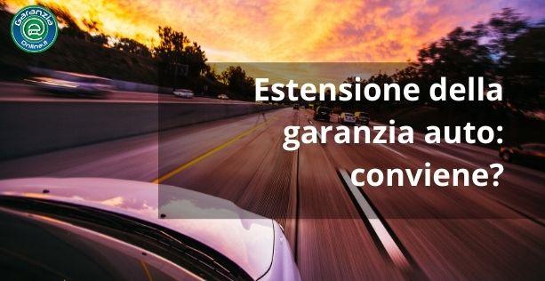 conviene fare estensione garanzia auto